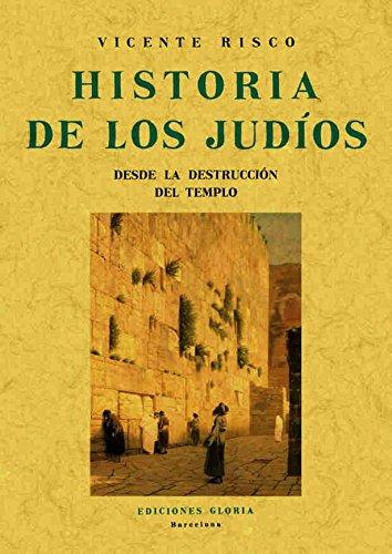 Historia de los judios desde la destrucción del templo por Vicente Risco