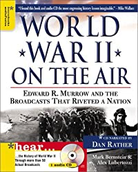 World War II on the Air: Edward R. Murrow and the Voices That Carried the War Home
