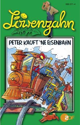 Löwenzahn: Peter kauft 'ne Eisenbahn.