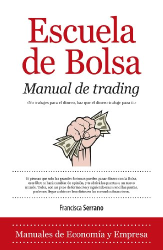 Escuela de Bolsa. Manual de trading (Economía) por Francisca Serrano
