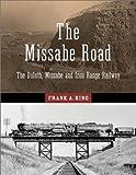 The Missabe Road: The Duluth, Missabe and Iron Range Railway