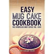 Easy Mug Cake Cookbook (Mug Cake Cookbook, Mug Cake Recipes, Mug Cakes, Mug Cake Cooking, Easy Mug Cake Cookbook 1) (English Edition)