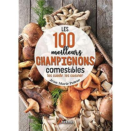 Les 100 meilleurs champignons comestibles