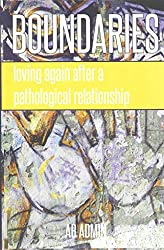 [(Boundaries : Loving Again After a Pathological Relationship)] [By (author) Ab Admin] published on (September, 2014)