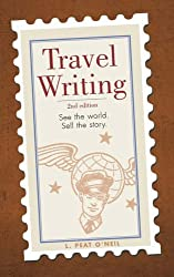 Travel Writing: See the World. Sell the Story