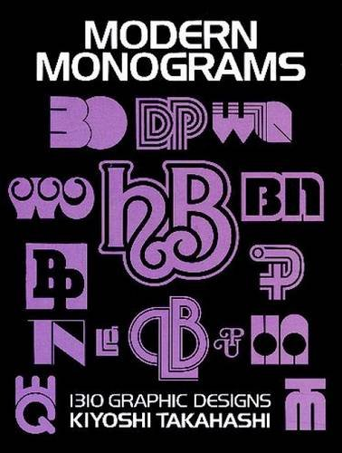 Modern Monograms: 1310 Graphic Designs (Lettering, Calligraphy, Typography)