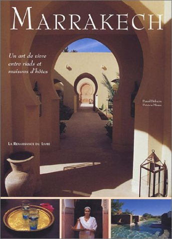 Marrakech : Un art de vivre entre riads et maisons d'hôtes par Patricia Minne, Pascal Defraire