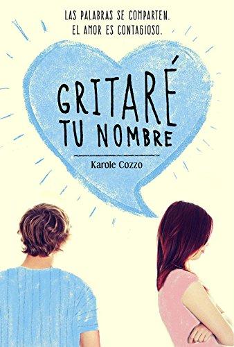 Gritaré tu nombre (Biblioteca Indie) por Karole Cozzo