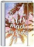 Es ist dein Leben, mach das Beste daraus - Terminplaner - Kalender 2019 - Kalenderbuch A6 - Grafik-Werkstatt-Verlag - Taschenkalender - 11 cm x 15,5 cm