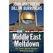 Middle East Meltdown: Oil, Israel, and the Religion Behind the Crisis (English Edition)
