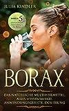 BORAX: Das natürliche Multiheilmittel. Alles Wissenswerte, Anwendungsgebiete, Dosierung