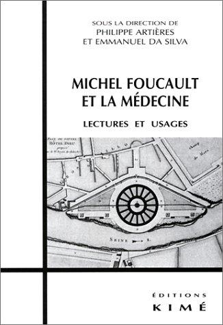 Michel foucault et la Médecine : Lectures et usages
