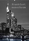 Frankfurt monochrom (Wandkalender 2019 DIN A2 hoch): Frankfurt ist auch in monochrom sehenswert. (Monatskalender, 14 Seiten ) (CALVENDO Orte) - Peter Stumpf