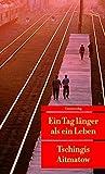 Ein Tag länger als ein Leben (Unionsverlag Taschenbücher)