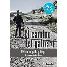 EL CAMINO DEL GAITERO - MÉTODO DE GAITA GALLEGA: De cero a profesional en 88 pasos (edición gaita gallega)