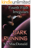 Dark Running (Fourth Fleet Irregulars Book 4)
