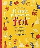 Il était plusieurs foi - Nouvelle édition) Pour répondre aux questions des enfants sur les religions