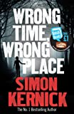 Wrong Time, Wrong Place by Simon Kernick
