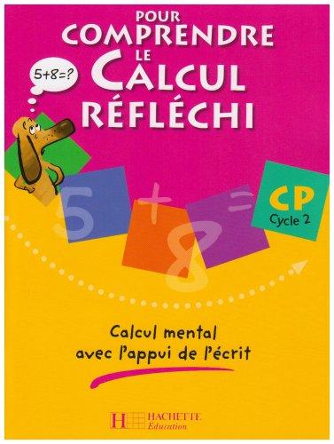 Pour comprendre le calcul réfléchi CP Cycle 2 : Calcul mental avec l'appui de l'écrit