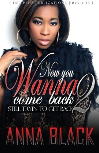 Now You Wanna Come Back 2: Still Tryin' to Get Back
