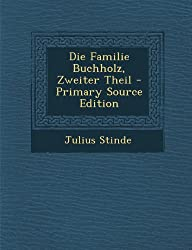 Die Familie Buchholz, Zweiter Theil - Primary Source Edition