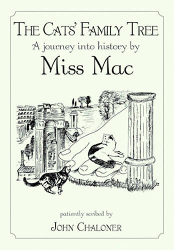 The Cats' Family Tree: A Journey into History by Miss Mac (Family Tree For Mac)