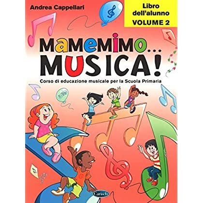 Mamemimo... Musica! Corso Di Educazione Musicale Per La Scuola Primaria. Libro Dell'alunno: 2