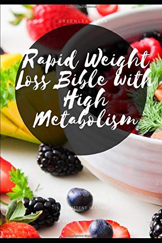 Rapid Weight Loss Bible with High Metabolism: Guide  to  Intermittent Fasting  & Ketogenic Diet & 5:2 Diet (Fast Belly Pills Lose Fat)