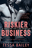 Riskier Business (Crossing the Line)