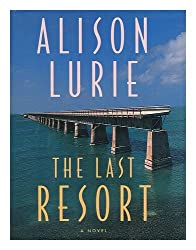 The Last Resort : a Novel / Alison Lurie
