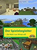 Der Spielebegleiter - Die Welt von Minecraft