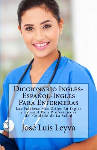 Diccionario Inglés-Español-Inglés Para Enfermeras: