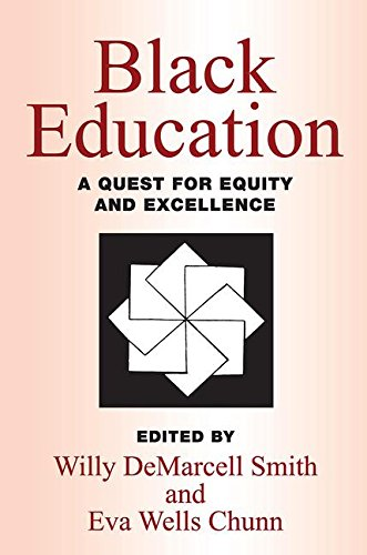 Black Education: A Quest for Equity and Excellence