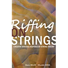 Riffing on Strings: Creative Writing Inspired by String Theory (English Edition)