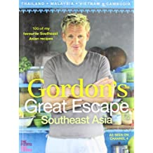Gordon Ramsay's Great Escape: 100 Recipes Inspired by Asia