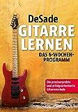Gitarre lernen: Das-6-Wochen-Programm