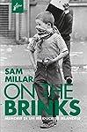 Bestseller in diversi paesi, On The Brinks racconta in prima persona le due vite di Sam Millar, dall'attivismo nell'Ira alla partecipazione a una delle più famose rapine della storia americana: una storia avvincente e adrenalinica. Del resto di spunt...