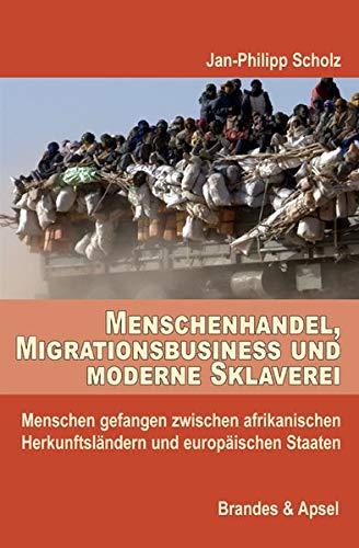 Menschenhandel, Migrationsbusiness und moderne Sklaverei: Menschen gefangen zwischen afrikanischen Herkunftsländern und europäischen Staaten