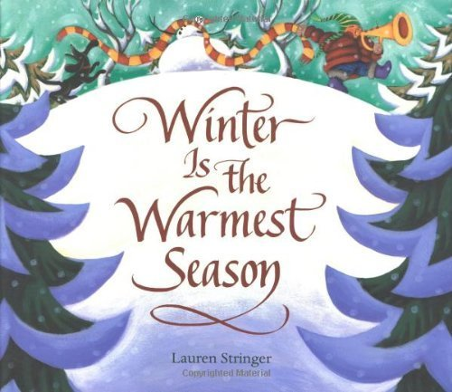 Download eBooks For Iphone Winter Is the Warmest Season by Lauren Stringer (2006-10-01)