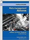 Motormanagement Aktoren: Aufbau, Funktion, Diagnose (Krafthand Fachwissen)