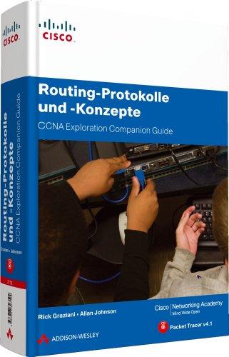 Routing-Protokolle und -Konzepte - CCNA Exploration Companion Guide - Mit Packet Tracer v4.1 auf CD (Zertifizierungen)