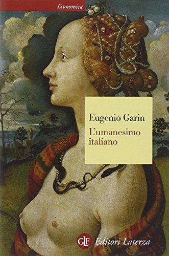 L'umanesimo italiano. Filosofia e vita civile nel Rinascimento