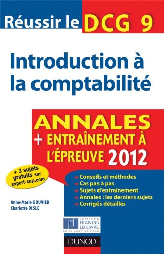 Réussir le DCG 9 - Introduction à la comptabilité - 4e ed - Annales + Entraînement à l'épreuve 2012