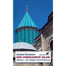 Der unbekannte Islam: Sufismus - die religiöse Herausforderung