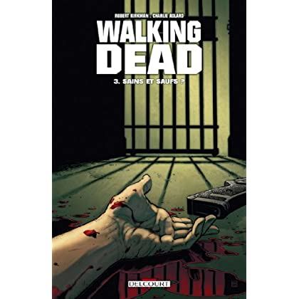 Walking Dead T03 : Sains et saufs ?