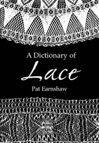 A Dictionary of Lace (Dover Knitting, Crochet, Tatting, -