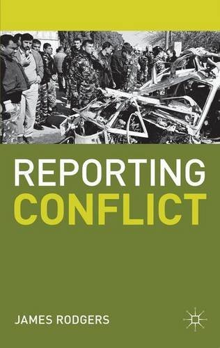 Reporting Conflict (Journalism) by James Rodgers (2012-08-07)