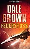 Feuerstoß: Roman - Dale Brown