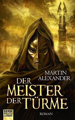 Der Meister der Türme: Roman (Fantasy. Bastei Lübbe Taschenbücher)