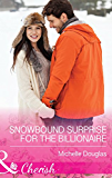 Snowbound Surprise for the Billionaire (Mills & Boon Cherish)
